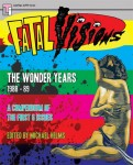 Fatal Visions: The Wonder Years 1988-1989 (Hardback)