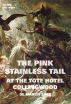 Pink Stainless Tail at the Tote Hotel Collingwood